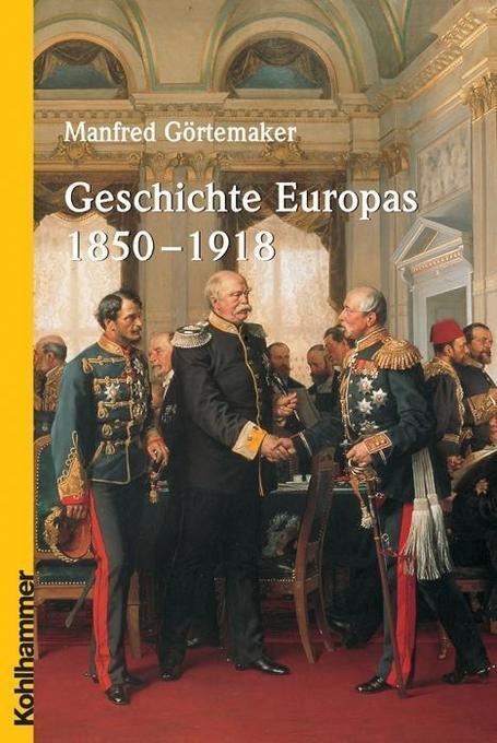 Geschichte Europas 1850 - 1918 als Buch