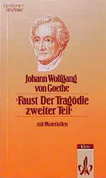 Faust. Der Tragödie zweiter Teil. Mit Materialien als Buch