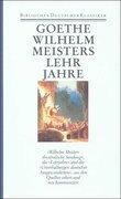 Romane 2. Wilhelm Meisters theatralische Sendung. Wilhelm Meisters Lehrjahre