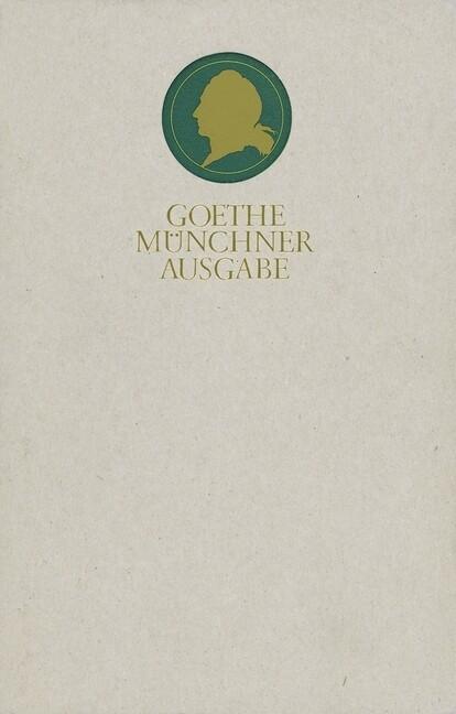 Sämtliche Werke 17. Münchner Ausgabe. Wilhelm Meisters Wanderjahre. Maximen und Reflexionen als Buch