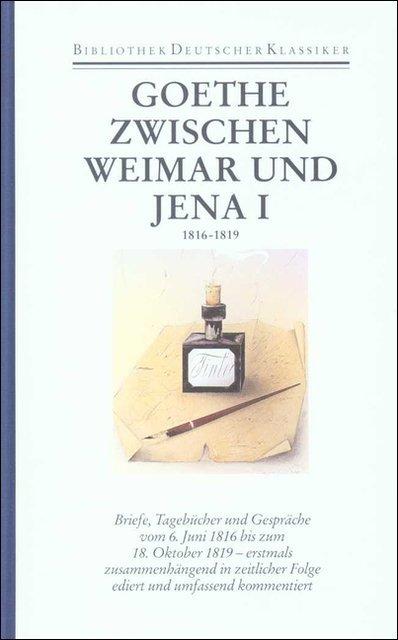 Zwischen Weimar und Jena. Einsam-tätiges Alter I. 1816-1819 als Buch