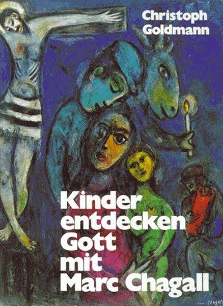 Kinder entdecken Gott mit Marc Chagall als Buch