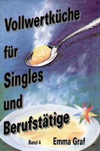 Vollwertküche für Singles und Berufstätige. Bd.4 als Buch (gebunden)