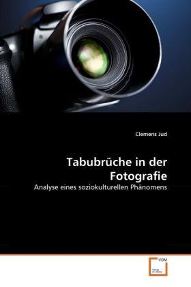 Tabubrüche in der Fotografie als Buch von Cleme...