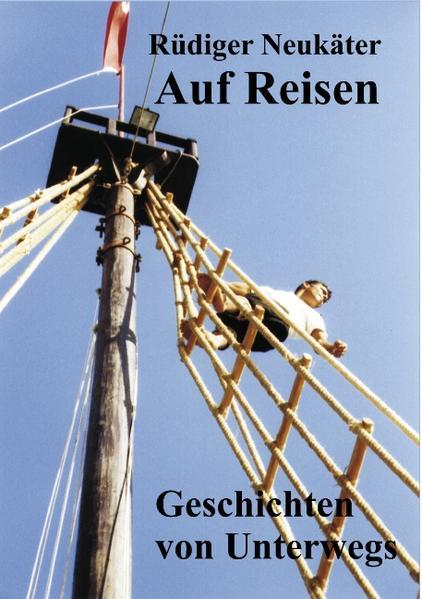 Auf Reisen als Buch von Rüdiger Neukäter