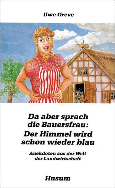 Da aber sprach die Bauersfrau: Der Himmel wird schon wieder blau als Buch
