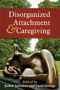 Disorganized Attachment and Caregiving