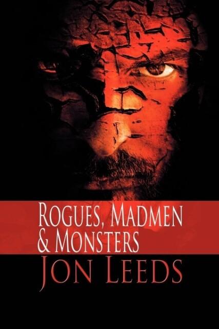 Rogues, Madmen & Monsters als Taschenbuch von J...