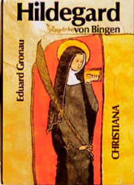 Hildegard von Bingen 1098 - 1179 als Buch