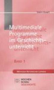 Geschichte am Computer 1. Multimedia im Geschichtsunterricht als Buch