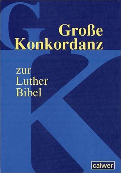 Große Konkordanz zur Lutherbibel als Buch