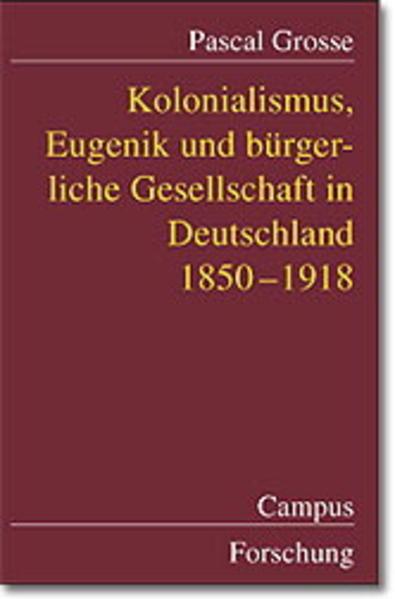 Kolonialismus, Eugenik und bürgerliche Gesellschaft in Deutschland als Buch