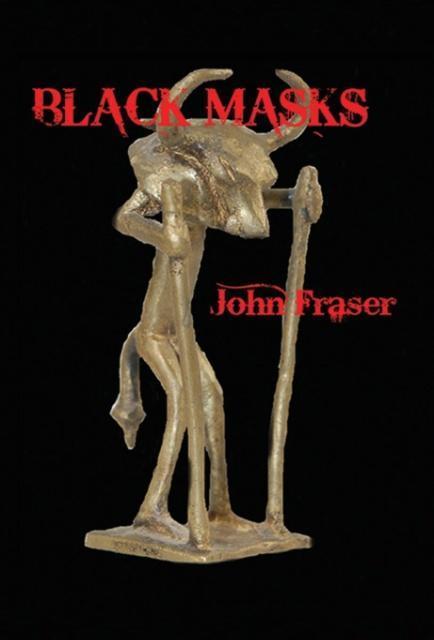 Black Masks als Buch von John Fraser - John Fraser