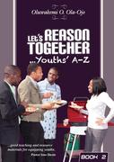 Let's Reason Together-Youth's A-Z. (Book 2)