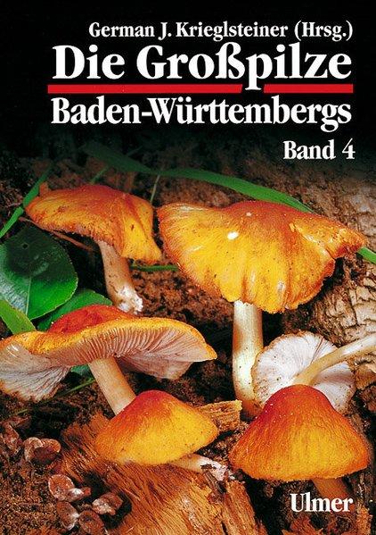 Die Großpilze Baden-Württembergs 4 als Buch