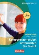 Scriptor Praxis - Unterrichten: Kompetenzorientiert unterrichten