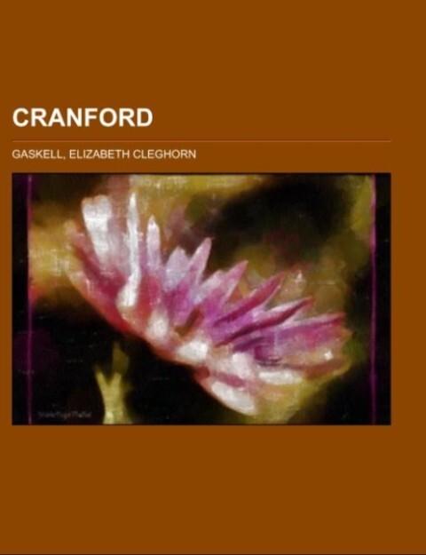 Cranford als Taschenbuch von Elizabeth Cleghorn Gaskell