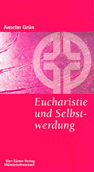 Eucharistie und Selbstwerdung als Buch