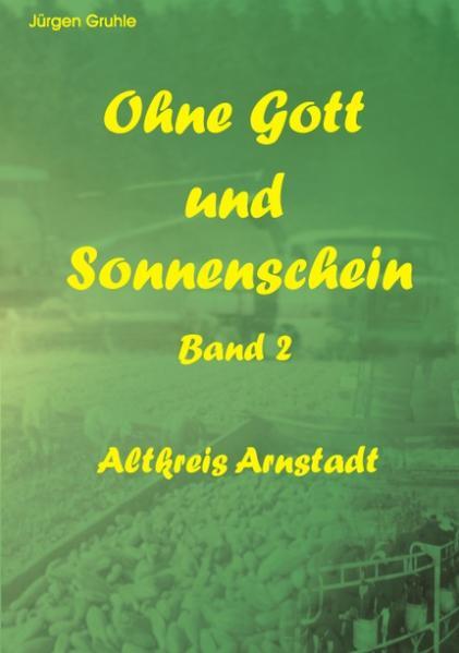 Ohne Gott und Sonnenschein Band II als Buch