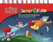 LÜK-SuperKlick. Reise nach Schloss Gregorstein. Grundschulübungen ab 7 Jahren