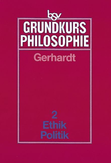 Grundkurs Philosophie 2. Ethik / Politik als Buch