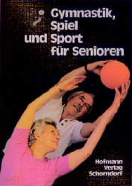 Gymnastik, Spiel und Sport für Senioren als Buc...