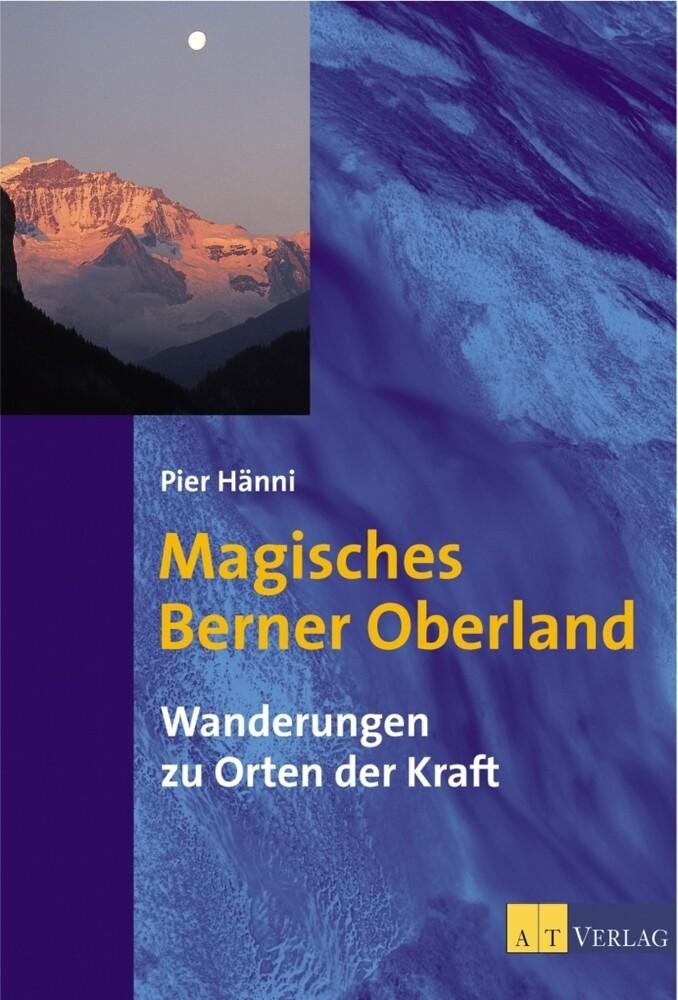 Magisches Berner Oberland als Buch