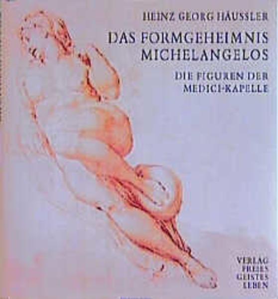 Das Formgeheimnis Michelangelos als Buch