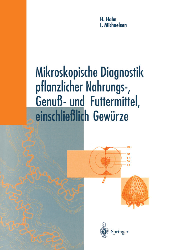 Mikroskopische Diagnostik pflanzlicher Nahrungs-, Genuß- und Futtermittel, einschließlich Gewürze als Buch