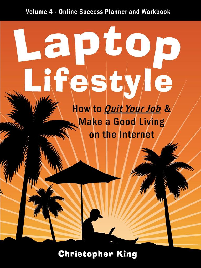 Laptop Lifestyle - How to Quit Your Job and Mak...