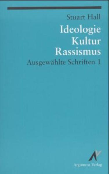 Ausgewählte Schriften 1. Ideologie, Kultur, Rassismus als Buch