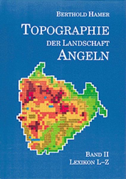 Topographie der Landschaft Angeln II. Lexikon L - Z als Buch