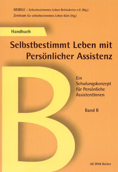 Handbuch B Selbstbestimmt Leben mit Persönlicher Assistenz als Buch