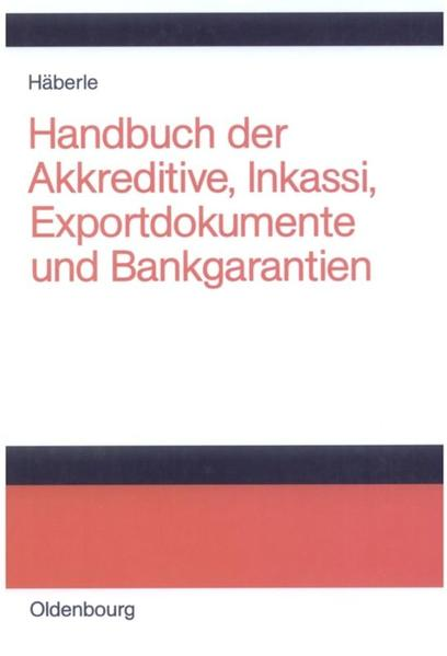 Handbuch der Akkreditive, Inkassi, Exportdokumente und Bankgarantien als Buch (gebunden)