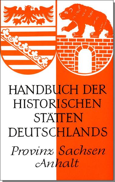 Handbuch der historischen Stätten Deutschlands XI. Provinz Sachsen-Anhalt als Buch