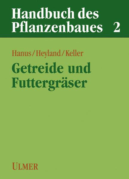 Handbuch des Pflanzenbaues 2. Getreidearten und Futtergräser als Buch
