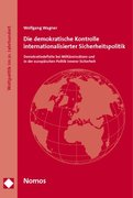 Die demokratische Kontrolle internationalisierter Sicherheitspolitik
