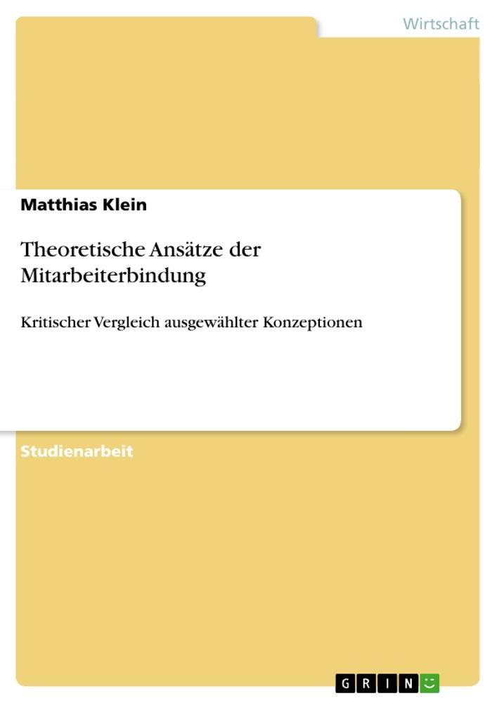 Theoretische Ansätze der Mitarbeiterbindung als Buch von Matthias Klein - Matthias Klein