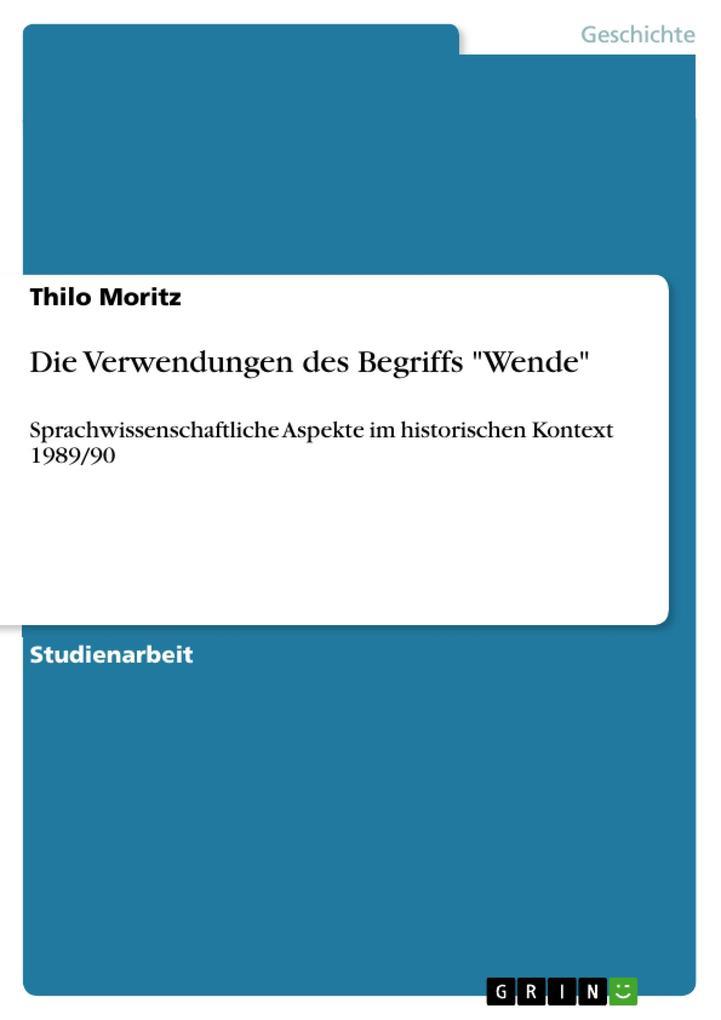 Die Verwendungen des Begriffs Wende als Buch von Thilo Moritz - Thilo Moritz