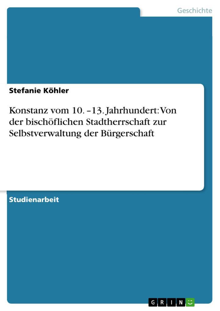 Konstanz vom 10. -13. Jahrhundert: Von der bisc...