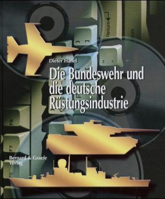 Die Bundeswehr und die deutsche Rüstungsindustrie als Buch