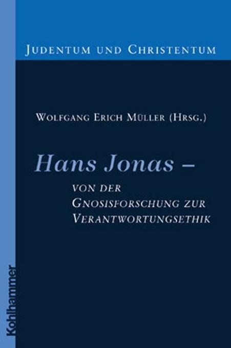 Hans Jonas - von der Gnosisforschung zur Verantwortungsethik als Buch