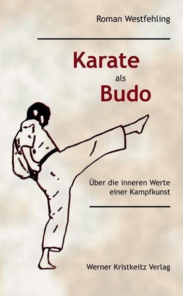 Karate als Budo als Buch von Roman Westfehling