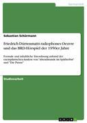 Friedrich Dürrenmatts radiophones Oeuvre und das BRD-Hörspiel der 1950er Jahre