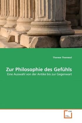 Zur Philosophie des Gefühls als Buch von Theres...