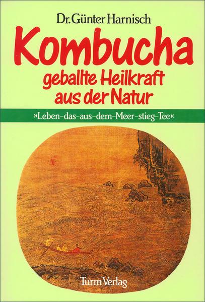 Kombucha: Geballte Heilkraft der Natur als Buch