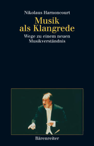 Musik als Klangrede als Buch von Nikolaus Harno...