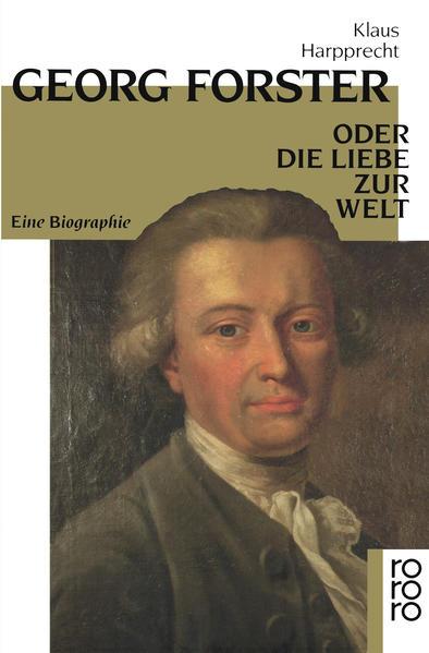 Georg Forster oder Die Liebe zur Welt als Taschenbuch
