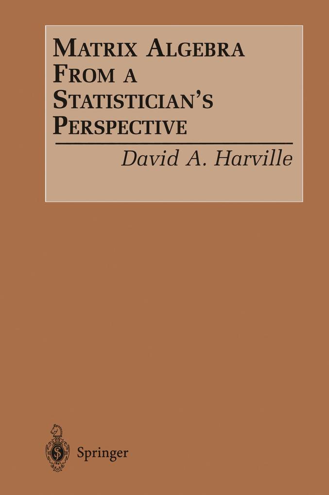 Matrix Algebra From a Statistician's Perspective als Buch