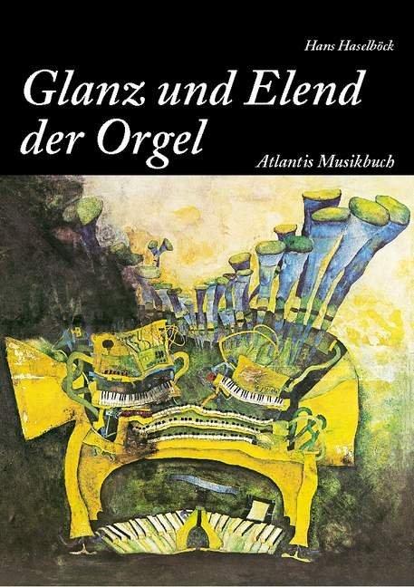 Vom Glanz und Elend der Orgel als Buch
